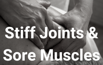 Stiff Muscles & Joints?
