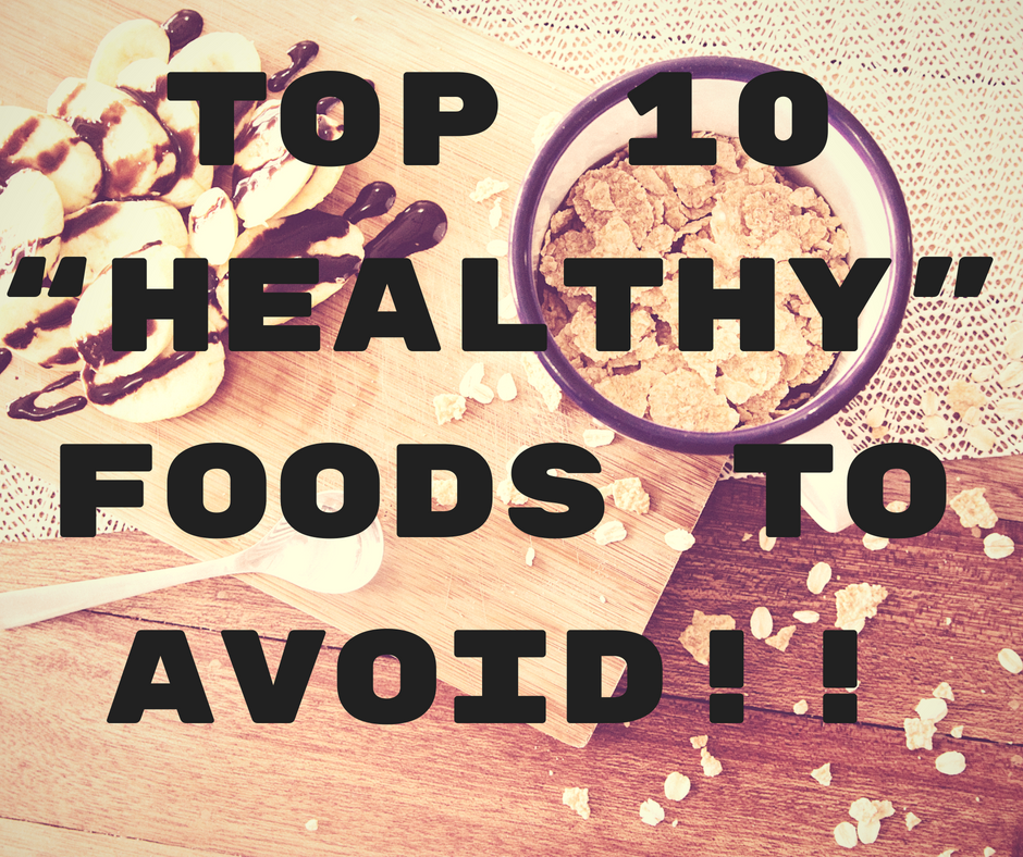 """Top """"Healthy"""" Foods to AVOID"""