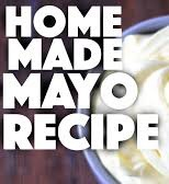 RECIPE: Homemade Mayonnaise